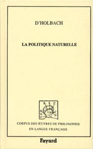 Paul-Henri Thiry d' Holbach - Politique naturelle.
