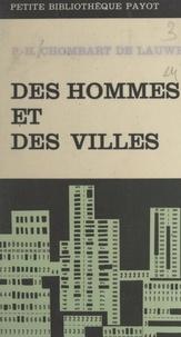 Paul-Henry Chombart de Lauwe - Des hommes et des villes.
