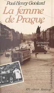 Paul-Henry Goislard - La maison de Sarah (2) : La femme de Prague.