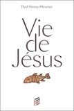 Paul Henry-Meunier - Vie de Jésus.