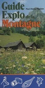 Paul-Henry Plantain et Christiane Beylier - Guide explo de la montagne.