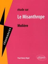 Paul-Henry Rojat - Etude sur Le Misanthrope de Molière.