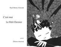 Paul-henry Vincent - C'est moi Le Petit Dernier.