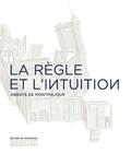 Paul-Hervé Parsy - La règle et l'intuition - Carte blanche à Gérard Traquandi.