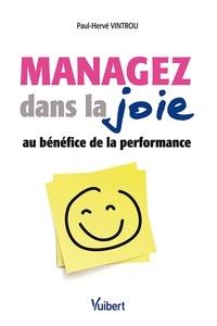 Paul-Hervé Vintrou - Managez dans la joie - Au bénéfice de la performance.