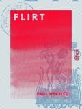 Paul Hervieu - Flirt.