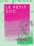 Paul Hervieu - Le Petit Duc.