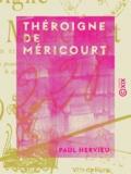 Paul Hervieu - Théroigne de Méricourt - Pièce en six actes, en prose.