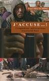 Paul Heutching - J'accuse... ! - Tragédies africaines aujourd'hui.