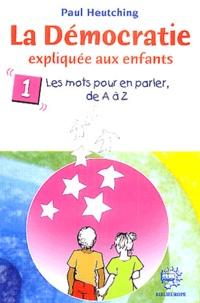 Alixetmika.fr La Démocratie expliquée aux enfants, à tous les enfants du monde - Tome 1, Les mots pour en parler de A à Z Image