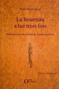Deedr.fr Le bourreau a tué trois fois - Réflexions sur des siècles de Traites négrières Image