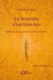Paul Heutching - Le bourreau a tué trois fois - Réflexions sur des siècles de Traites négrières.