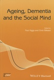 Paul Higgs et Chris Gilleard - Ageing, Dementia and the Social Mind.