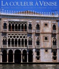 Accentsonline.fr LA COULEUR A VENISE. - Marbre, mosaïque, peinture et verrerie, 1250-1550 Image