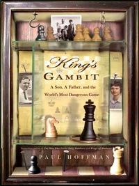Paul Hoffman - King's Gambit - A Son, a Father, and the World's Most Dangerous Game.