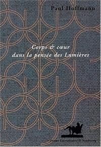 Paul Hoffmann - Corps et coeur dans la pensée des Lumières.