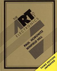 Paul Horowitz et Winfield Hill - The Art of Electronics.