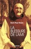 Paul Houix - La blessure de l'ami.