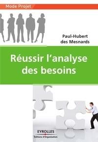Paul-Hubert Des Mesnards - Réussir l'analyse des besoins.