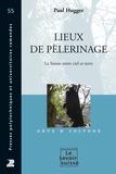 Paul Hugger - Lieux de pèlerinage - La Suisse entre ciel et terre.