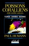 Paul Humann - Poissons coralliens - identification - Floride, Caraïbes, Bahamas.