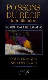 Paul Humann et Ned Deloach - Poissons du récif - identification - Floride, Caraïbes, Bahamas.