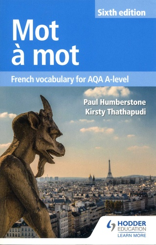 Paul Humberstone et Kirsty Thathapudi - Mot à mot - French vocabulary for AQA A-level.