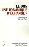 Paul Huot-Pleuroux et  Collectif - Le don, une dynamique d'échange ? - Actes du XIIIe colloque de la Fondation Jean-Rodhain (Lourdes, 18-19 novembre 2004).