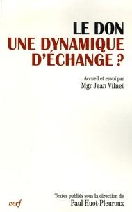 Le don, une dynamique déchange ? - Actes du XIIIe colloque de la Fondation Jean-Rodhain (Lourdes, 18-19 novembre 2004).pdf