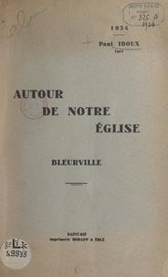 Paul Idoux - Autour de notre église, Bleurville.