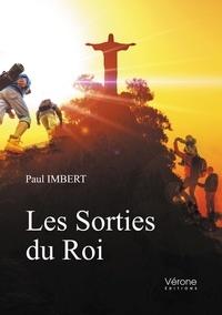 Paul Imbert - Les sorties du Roi.