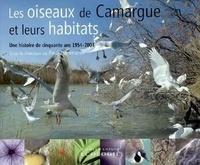 Paul Isenmann et  Collectif - Les oiseaux de Camargue et leurs habitats - Une histoire de cinquante ans 1954-2004.
