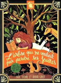 Paul Ivoire et Anna Griot - L'Arbre qui ne voulait pas perdre ses feuilles.