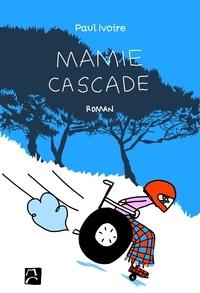 Paul Ivoire - Mamie Cascade.