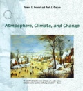 Paul-J Grutzen et Thomas-E Graedel - ATHMOSPHERE, CLIMATE AND CHANGE. - Edition en anglais.