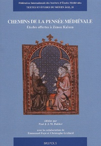 Paul-J-J-M Bakker et Emmanuel Faye - Chemins de la pensée médiévale - Etudes offertes à Zénon Kaluza.