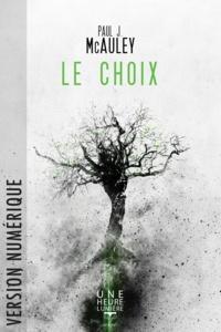Paul J. Mcauley et Gilles Goullet - Le Choix.