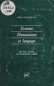 Paul Jacopin et Jacqueline Lagrée - Erasme, humanisme et langage.