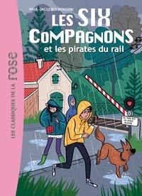 Paul-Jacques Bonzon - Les Six Compagnons Tome 10 : Les Six Compagnons et les pirates du rail.