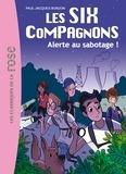 Paul-Jacques Bonzon - Les Six Compagnons Tome 2 : Alerte au sabotage !.