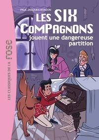 Paul-Jacques Bonzon - Les Six Compagnons Tome 6 : Les six Compagons jouent une dangereuse partition.