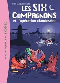 Paul-Jacques Bonzon - Les Six Compagnons Tome 8 : L'opération clandestine.