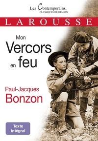 Paul-Jacques Bonzon - Mon Vercors en feu.