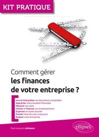 Paul-Jacques Lehmann - Comment gérer les finances de votre entreprise ?.