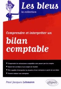 Paul-Jacques Lehmann - Comprendre et interpréter un bilan comptable.