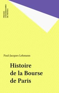 Paul-Jacques Lehmann - Histoire de la Bourse de Paris.