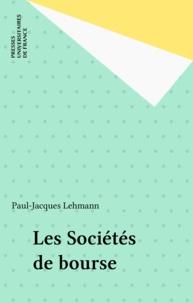 Paul-Jacques Lehmann - Les sociétés de bourse.