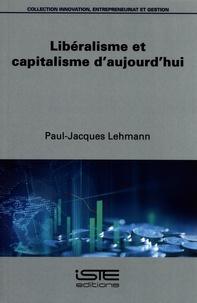 Paul-Jacques Lehmann - Libéralisme et capitalisme d'aujourd'hui.