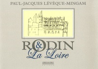 Paul-Jacques Lévêque-Mingam - Rodin et La Loire.