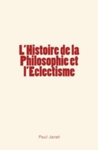 Paul Janet - L'Histoire de la Philosophie et l'Eclectisme.